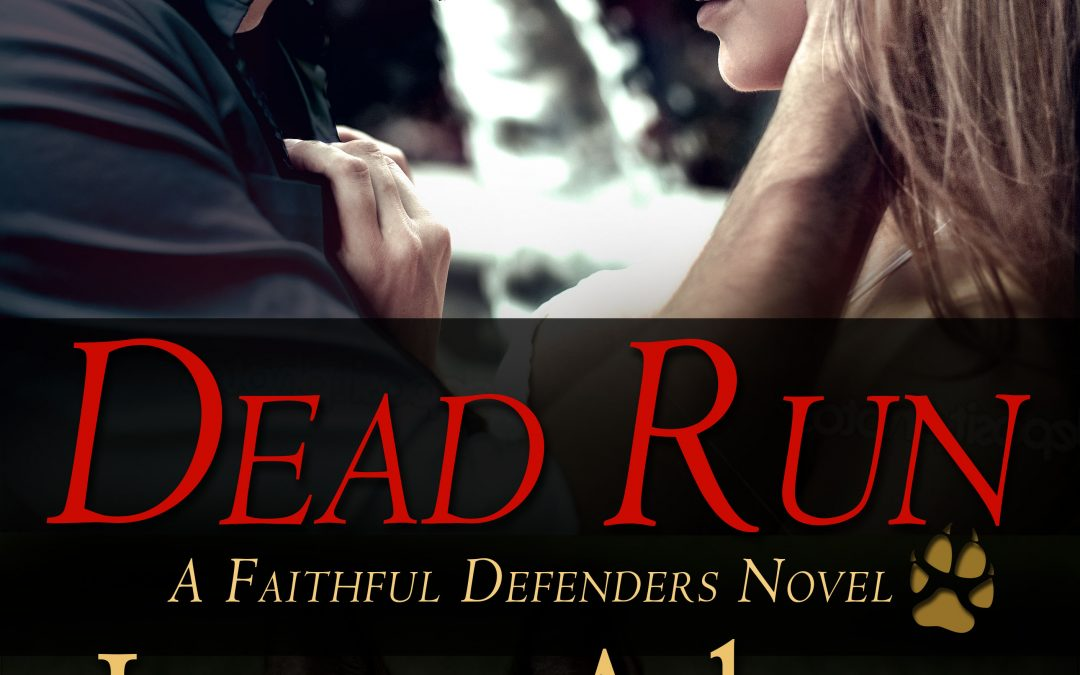 Dead Run – Faithful Defenders #1