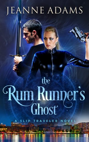 The Rum Runner's Ghost: Slip Traveler #2